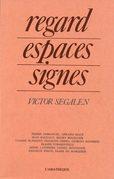 Regard, espaces, signes - Victor Segalen