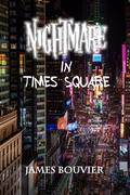Nightmare in Times Square