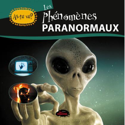As-tu vu? Les phénomènes paranormaux