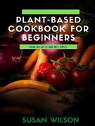Plant-based Cookbook for Beginners