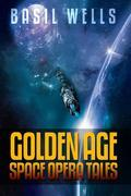 Basil Wells: Golden Age Space Opera Tales