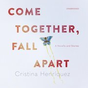 Come Together, Fall Apart