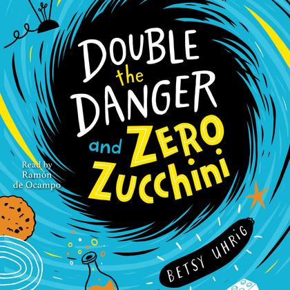 Double the Danger and Zero Zucchini
