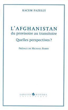 L'Afghanistan, du provisoire au transitoire