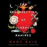 The Resurrection of Fulgencio Ramirez