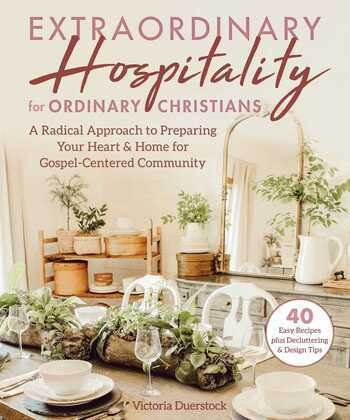 Extraordinary Hospitality for Ordinary Christians