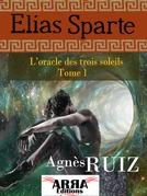 L'oracle des trois soleils, tome 1 (Elias Sparte)