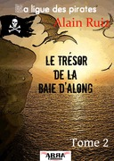 Le trésor de la baie d'Along, tome 2 (La ligue des pirates)