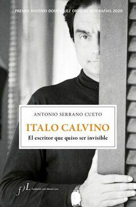 Italo Calvino. El escritor que quiso ser invisible