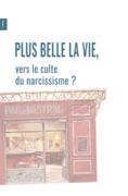 Plus Belle La Vie, miroir de l'évolution sociale ?