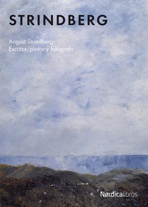 Strindberg. Escritor, pintor y fotógrafo