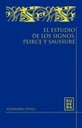El estudio de los signos. Peirce y Saussure