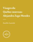 Visages du Québec nouveau: Alejandra Zaga-Mendez