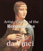 Leonardo Da Vinci - Artist, Painter of the Renaissance