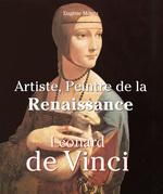 Leonardo Da Vinci - Artiste, Peintre de la Renaissance