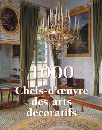 1000 Chef-d'oeuvre des Arts décoratifs