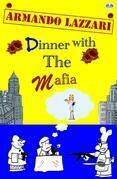 Dinner With The Mafia