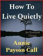 How To Live Quietly
