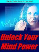 Unlock Your Mind Power