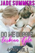 Do Me Doggie! Lesbian Style 4-Pack Vol 1