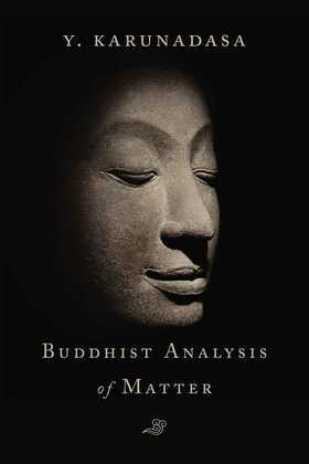 The Buddhist Analysis of Matter