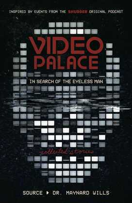 Video Palace: In Search of the Eyeless Man