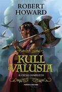 Kull di Valusia –Il ciclo completo