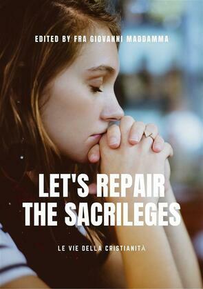 Let s repair the sacrileges