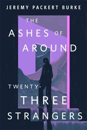 The Ashes of Around Twenty-Three Strangers