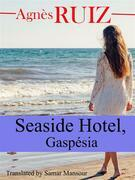 Seaside Hotel, Gaspesia