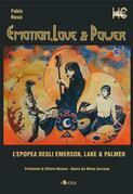 Emotion, Love & Power. L'epopea degli Emerson Lake & Palmer