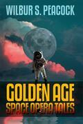Wilbur S. Peacock: Golden Age Space Opera Tales