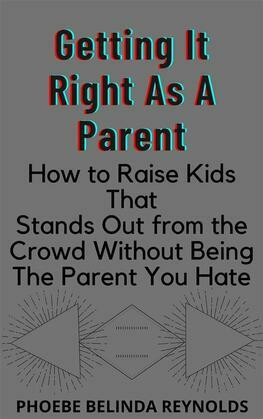 Getting It Right As A Parent