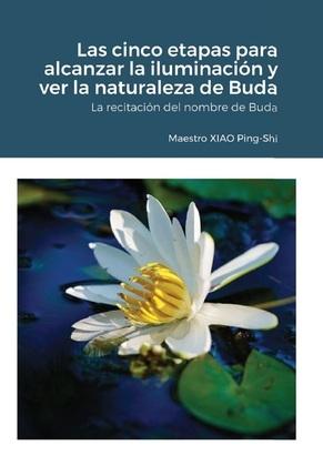 Las cinco etapas para alcanzar la iluminación y ver la naturaleza de Buda