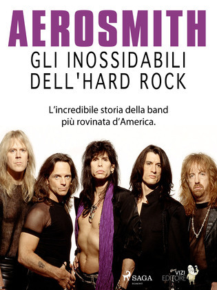 Aerosmith - Gli inossidabili dell'hard rock
