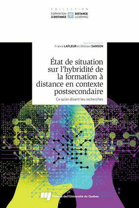 État de situation sur l'hybridité de la formation à distance en contexte postsecondaire, tome 2
