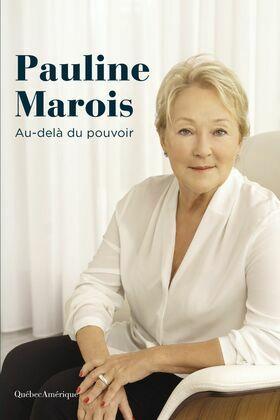 Pauline Marois - Au-delà du pouvoir