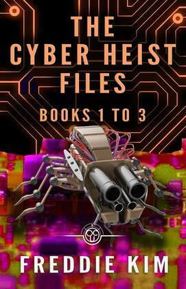 The Cyber Heist Files - Books 1 to 3