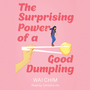 Surprising Power of a Good Dumpling, The