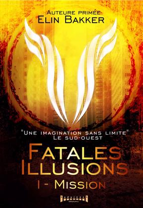 Fatales illusions - Tome 1