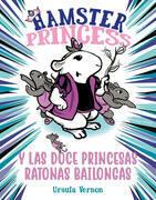 Hamster Princess y las doce princesas ratonas bailongas
