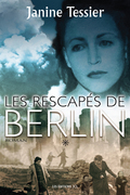 Les Rescapés de Berlin - Tome 1
