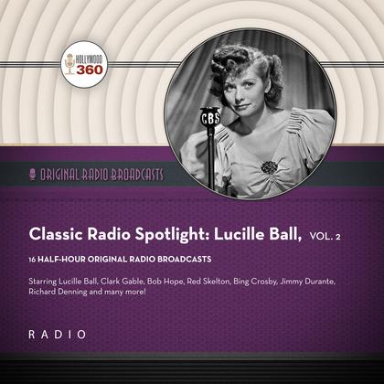 Classic Radio Spotlight: Lucille Ball, Vol. 2