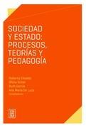 Sociedad y Estado: procesos, teorías y pedagogía