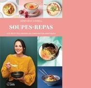 Soupes-repas : 110 recettes originales d'inspiration asiatique