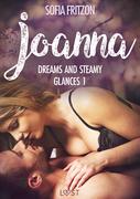 Joanna: Dreams and Steamy Glances 1 - Erotic Short Story