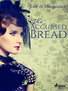 The Accursed Bread