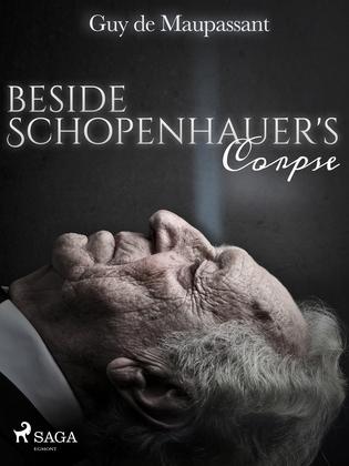 Beside Schopenhauer's Corpse