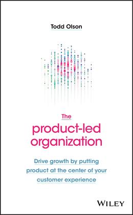 The Product-Led Organization