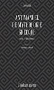 Antimanuel de mythologie grecque. Livre 2